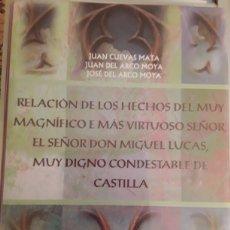 Libros: RELACIÓN DE LOS HECHOS DEL MUY MAGNIFICO. EL SEÑOR D.MIGUEL LUCAS,MUY DIGNO CONDESTABLE DE CASTILLA. Lote 266203353