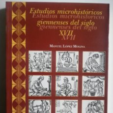 Livres: ESTUDIOS MICRO HISTÓRICOS GIENNENSE DEL SIGLO XVII. MANUEL LÓPEZ MOLINA. Lote 266555473