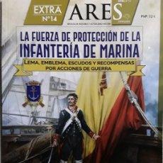 Libros: DOS O MÁS REVISTAS. ENVIO GRATIS.LA FUERZA DE PROTECCIÓN DE LA INFANTERÍA DE MARINA. ARES EXTRA 14. Lote 266942864