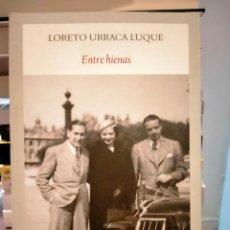 Libros: LORETO URRACA LUQUE. ENTRE HIENAS .FUNAMBULISTA. Lote 267843449