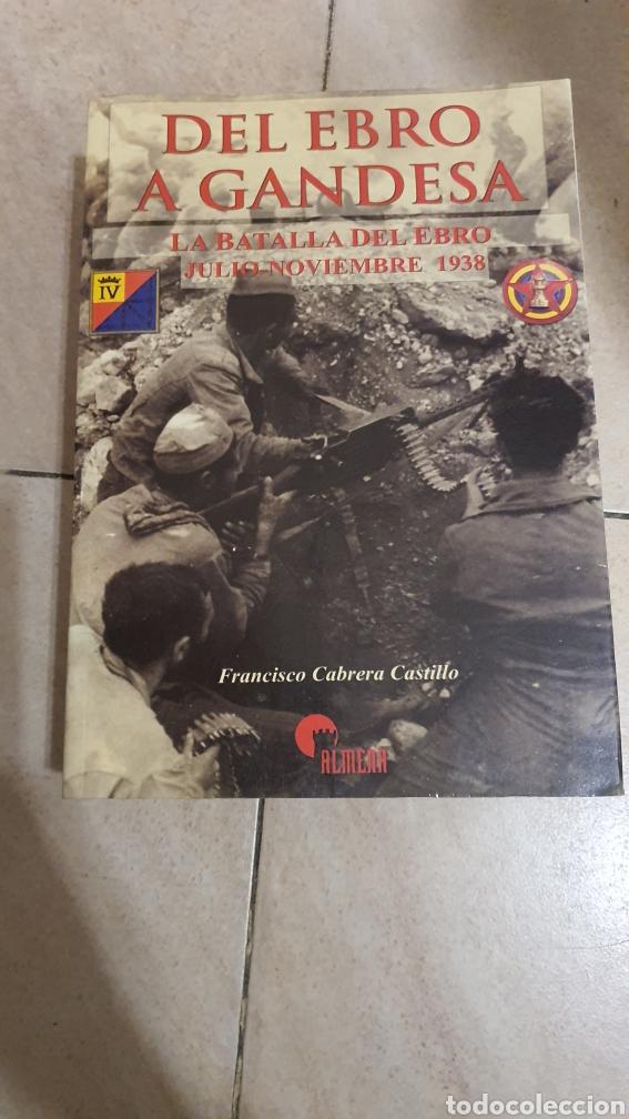LIBRO DEL EBRO A GANDESA,,LA BATALLA DEL EBRO (Libros Nuevos - Historia - Historia de España)