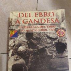 Libros: LIBRO DEL EBRO A GANDESA,,LA BATALLA DEL EBRO. Lote 268286159