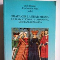 Libros: TRADUCIR LA EDAD MEDIA. LA TRADUCCIÓN DE LA LITERATURA MEDIEVAL ROMÁNICA.. Lote 268937499