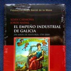 Libros: EL EMPEÑO INDUSTRIAL DE GALICIA: 250 AÑOS DE HISTORIA, 1750-2000 - XOAN CARMONA Y JORDI NADAL. Lote 268996139