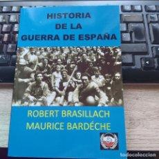 Libros: HISTORIA DE LA GUERRA DE ESPAÑA ROBERT BRASILLACH Y MAURICE BARDÉCHE GUERRA CIVLL ESPAÑOLA. Lote 293499698