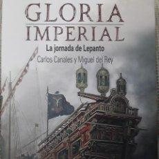 Libros: GLORIA IMPERIAL. LA JORNADA DE LEPANTO. Lote 269173388