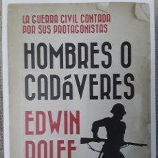 Libros: HOMBRES O CADÁVERES. EDWIN ROLFE. BRIGADAS INTERNACIONALES. Lote 269174228