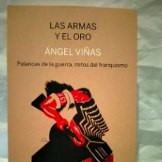 Libros: ÁNGEL VIÑAS. LAS ARMAS Y EL ORO .PASADO Y PRESENTE. Lote 269175488