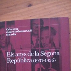 Libros: CATALUNYA DURANT LA GUERRA CIVIL DIA A DIA VOL. 1: EL ANYS DE LA SEGONA REPUBLICA ( 1931-1936 ). 62. Lote 269403993