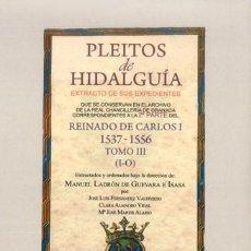 Libros: PLEITOS DE HIDALGUÍA. CHANCILLERÍA DE GRANADA, CARLOS I (2ª PARTE) TOMO III (I-O) ED. HIDALGUÍA 2017. Lote 269418213