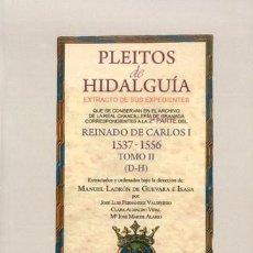 Libros: PLEITOS DE HIDALGUÍA. CHANCILLERÍA DE GRANADA, CARLOS I (2ª PARTE) TOMO II (D-H) ED. HIDALGUÍA 2017. Lote 269419293
