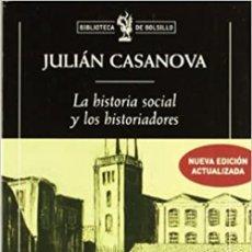 Libros: LA HISTORIA SOCIAL Y LOS HISTORIADORES. JULIAN CASANOVA. Lote 269445318