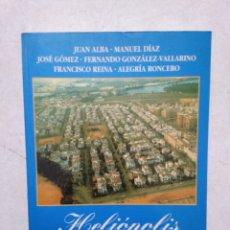 Libros: HELIOPOLIS, HISTORIA DE UN BARRIO SEVILLANO. Lote 270249393
