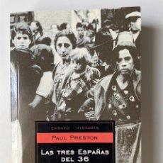 Libros: LAS TRES ESPAÑAS DEL 36. PAUL PRESTON. Lote 270364843