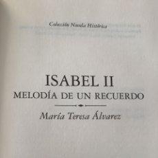 Libros: ISABEL II .MELODÍA DE UN RECUERDO. MARÍA TERESA ÁLVAREZ. Lote 270371558