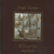 Libros: EL IMPERIO ESPAÑOL / HUGH THOMAS.. Lote 271430463