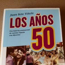 Libros: LIBRO LOS AÑOS 50. JUAN SOTO VIÑOLO. EDITORIAL LA ESFERA DE LOS LIBROS. AÑO 2009.. Lote 272020878