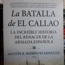 Libros: LA BATALLA DEL CALLAO. LA INCREÍBLE HISTORIA DEL RENACER DE LA ARMADA ESPAÑOLA. Lote 272305878