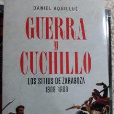 Libros: GUERRA Y CUCHILLO. LOS SITIOS DE ZARAGOZA 1808-1809. Lote 272306088