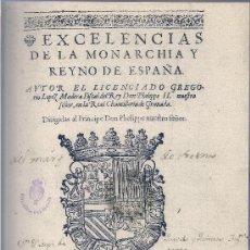 Libros: EXCELENCIAS DE LA MONARCHÍA Y DEL REYNO DE ESPAÑA, 1597 (ED. FACSÍMIL, NUMERADA, SENADO 2003). Lote 272460383