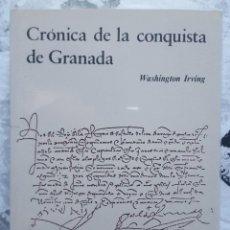 Libri: LIBRO - WASHINGTON IRVING - CRÓNICA DE LA CONQUISTA DE GRANADA 2ª EDICIÓN 2003. Lote 273744048