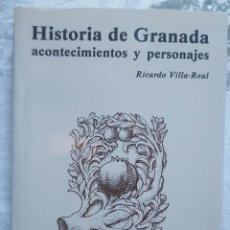 Libri: LIBRO - RICARDO VILLA-REAL - HISTORIA DE GRANADA, ACONTECIMIENTOS Y PERSONAJES - 5ª EDICIÓN 2003. Lote 273744683