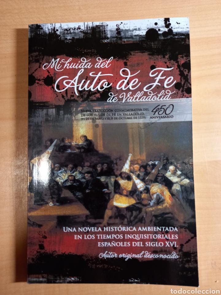 MI HUIDA DEL AUTO DE FE DE VALLADOLID (Libros Nuevos - Historia - Historia de España)