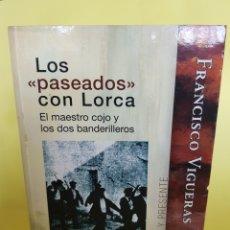 Libros: LOS PASEADOS CON LORCA ,FRANCISCO VIGUERAS ,AÑO 2007. Lote 277461158