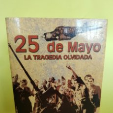 Libros: 25 DE MAYO ,LA TRAGEDIA OLVIDADA , MIGUEL ÁNGEL PEREZ OCA ,2005. Lote 277462183