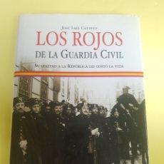 Libros: LOS ROJOS DE LA GUARDIA CIVIL , JOSÉ LUIS CERVERO ,AÑO 2006. Lote 277463828