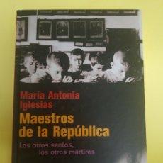 Libros: MAESTEO DE LA REPÚBLICA, MARÍA ANTONIA IGLESIAS ,2006. Lote 277464288