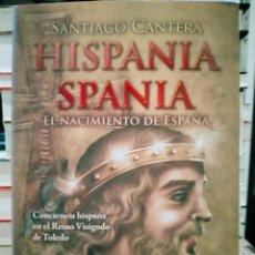 Libros: SANTIAGO CANTERA. HISPANIA/SPANIA .( EL NACIMIENTO DE ESPAÑA). ACTAS. Lote 277542678