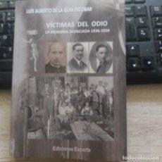 Libros: VICTIMAS DEL ODIO LA MEMORIA SILENCIADA 1936-1939 SOBRE LOS ASESINATOS DE RELIGIOSOS POR LA CHUSMA R. Lote 277610748