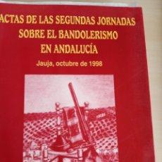 Libros: ACTAS DE LAS SEGUNDAS JORNADAS SOBRE EL BANDOLERISMO EN ANDALUCÍA. Lote 281772483