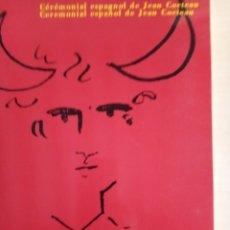 Libros: CEREMONIAL ESPAÑOL DE JEAN COCTEAU. Lote 281773588
