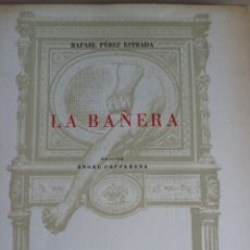 Libros: LA BAÑERA (RAFAEL PÉREZ ESTRADA). Lote 281932848