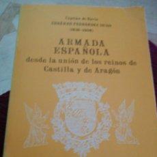 Libros: ARMADA ESPAÑOLA, DESDE LA UNIÓN DE LOS REINOS DE CASTILLA Y ARAGON.. Lote 284597758