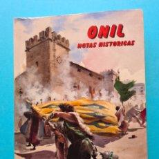 Livres: ONIL NOTAS HISTORICAS - RAMON SEMPERE QUILIS - ALICANTE 1988 - DEDICATORIA Y FIRMA DEL AUTOR - VER. Lote 287642308