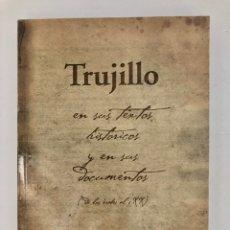 Libros: TRUJILLO, EN SUS TEXTOS HISTÓRICOS Y SUS DOCUMENTOS. MAGDALENA GALIANA. Lote 288050058