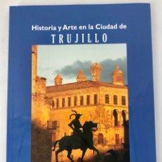 Libros: HISTORIA Y ARTE EN LA CIUDAD DE TRUJILLO. MAGDALENA GALIANA. Lote 288051393