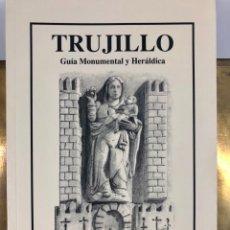 Livres: TRUJILLO, GUÍA MONUMENTAL Y HERÁLDICA. PEDRO CORDERO ALVARADO. Lote 288051708