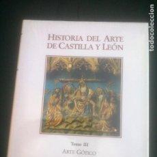 Libros: HISTORIA DEL ARTE DE CASTILLA Y LEON, TOMO III, ARTE GOTICO, AMBITO, 1994. Lote 288412113