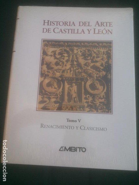 HISTORIA DEL ARTE DE CASTILLA Y LEON, TOMO V, RENACIMIENTO Y CLASICISMO, AMBITO. (Libros Nuevos - Historia - Historia de España)