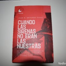 Libros: LIBRO BOMBEROS MADRID GUERRA CIVIL. CUANDO LA SIRENAS NO ERAN LAS NUESTRAS. Lote 288480048