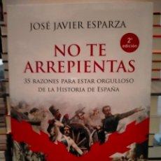 Libros: JOSÉ JAVIER ESPARZA. NO TE ARREPIENTAS .ESFERA DE LOS LIBROS. Lote 288738528