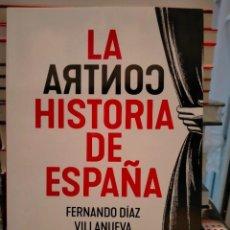 Libros: FERNANDO DÍAZ VILLANUEVA. LA CONTRAHISTORIA DE ESPAÑA .ESFERA DE LOS LIBROS. Lote 288738913