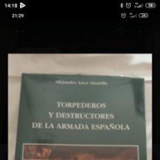 Libros: TORPEDEROS Y DESTRUCTORES DE LA ARMADA ESPAÑOLA. Lote 288912828
