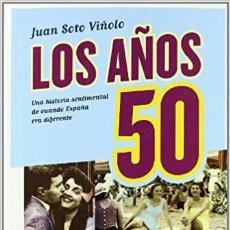 Libros: LOS AÑOS 50 JUAN SOTO VIÑOLO. Lote 289696843