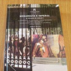 Libros: MONARQUÍA E IMPERIO. EL REINADO DE CARLOS V. Lote 293372243