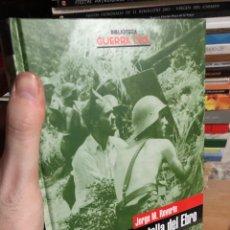 Libros: LA BATALLA DEL EBRO - JORGE M REVERTE - GUERRA CIVIL ESPAÑOLA. Lote 293476573
